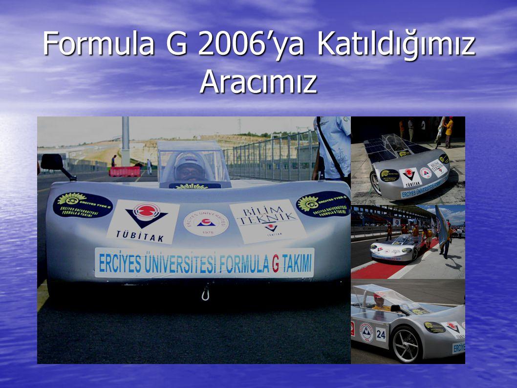 Formula G 2006'ya Katıldığımız Aracımız