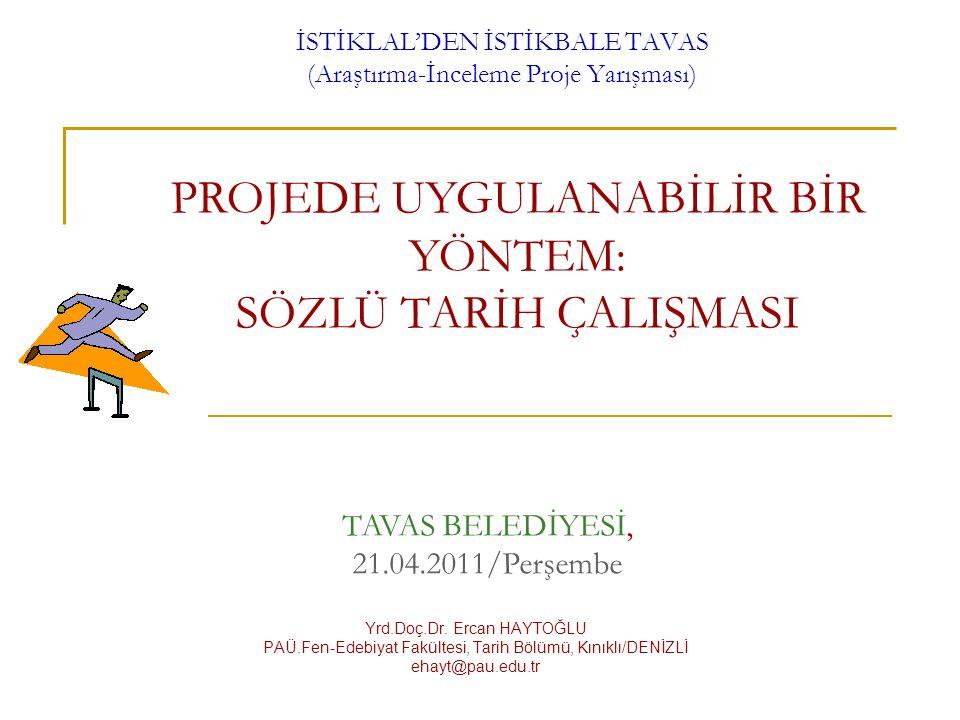 İSTİKLAL'DEN İSTİKBALE TAVAS (Araştırma-İnceleme Proje Yarışması) Yrd.Doç.Dr.