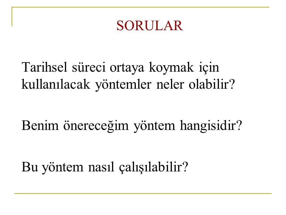 Birinci sorumun cevabı;  A)Akademik tarih çalışması ile, (Arşiv, kütüphane, kitap doküman vs.)  B)Sözlü tarih çalışması ile.