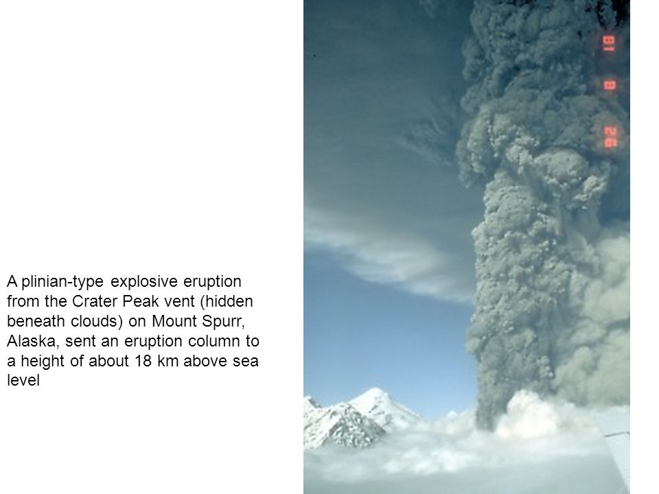 A plinian-type explosive eruption from the Crater Peak vent (hidden beneath clouds) on Mount Spurr, Alaska, sent an eruption column to a height of abo