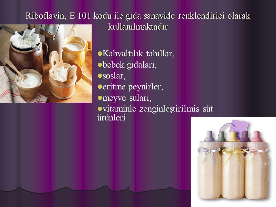 Riboflavin, E 101 kodu ile gıda sanayide renklendirici olarak kullanılmaktadır   Kahvaltılık tahıllar,   bebek gıdaları,   soslar,   eritme pe