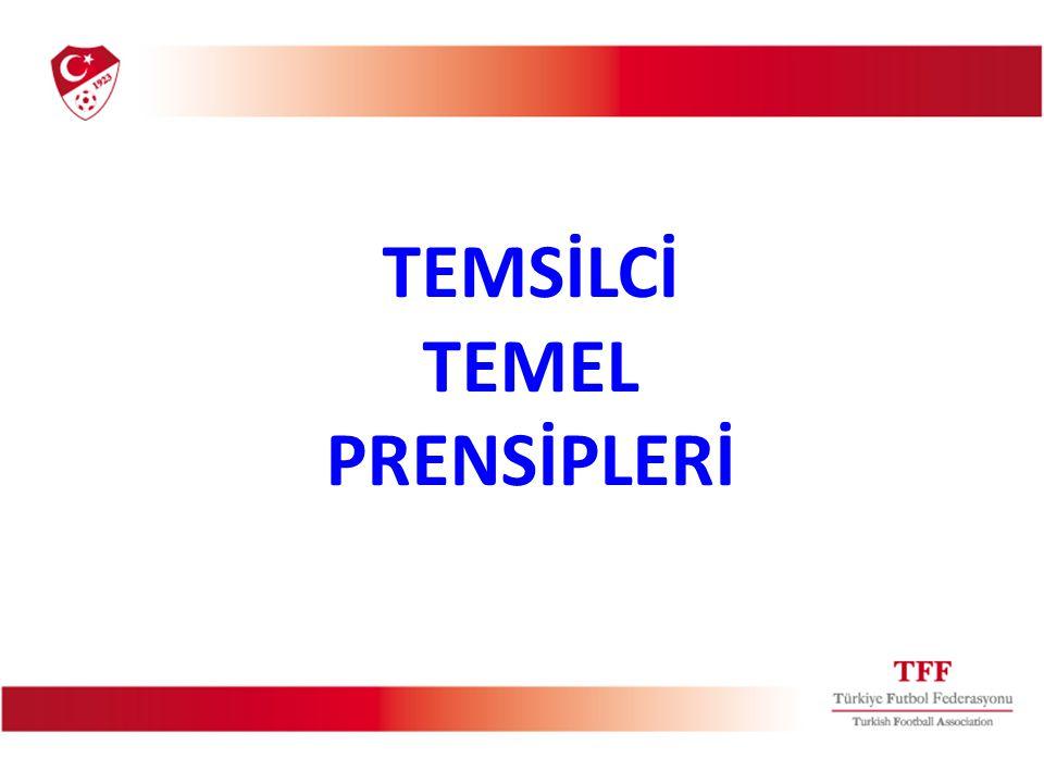 TEMSİLCİ TEMEL PRENSİPLERİ TEMSİLCİ TEMEL PRENSİPLERİ