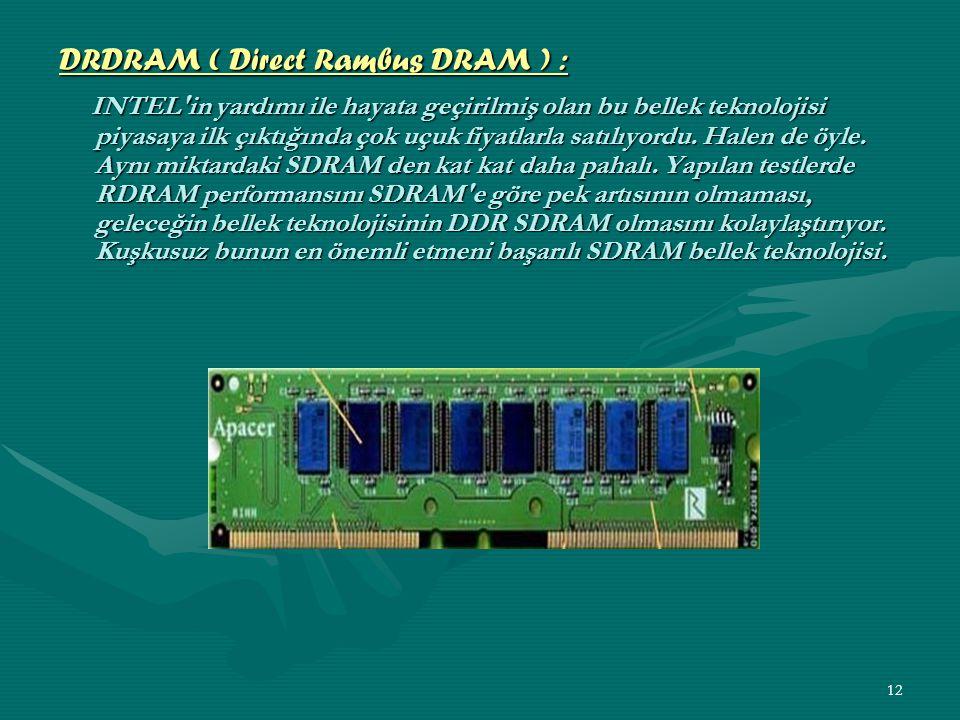 11 - Saatin hem yükselen hem de düşen anlarında çalışıyor - SDRAM ile karşılaştırıldığında, aynı fiziksel frekansta iki kat daha fazla veri aktarım oranı sunuyor.