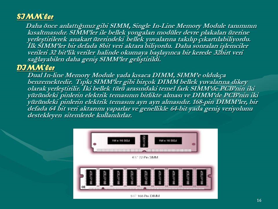 15 Ön Bellek (Cache Memory): Günümüz bilgisayarlarında hızı belirleyen en önemli faktörlerden bir tanesi de Ön bellek kullanımıdır.