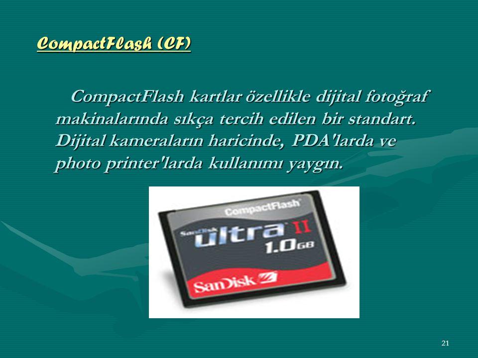 20 Flash belleklerin genel özelliklerini ise şöyle sıralayabiliriz: • Ufak boyut: Çeşidine göre, kredi kartının yarısı veya çeyrek büyüklüğünde olabilir.