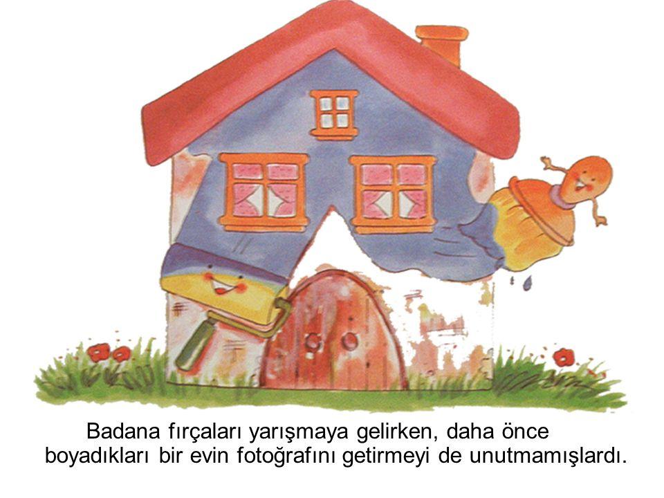 Badana fırçaları yarışmaya gelirken, daha önce boyadıkları bir evin fotoğrafını getirmeyi de unutmamışlardı.