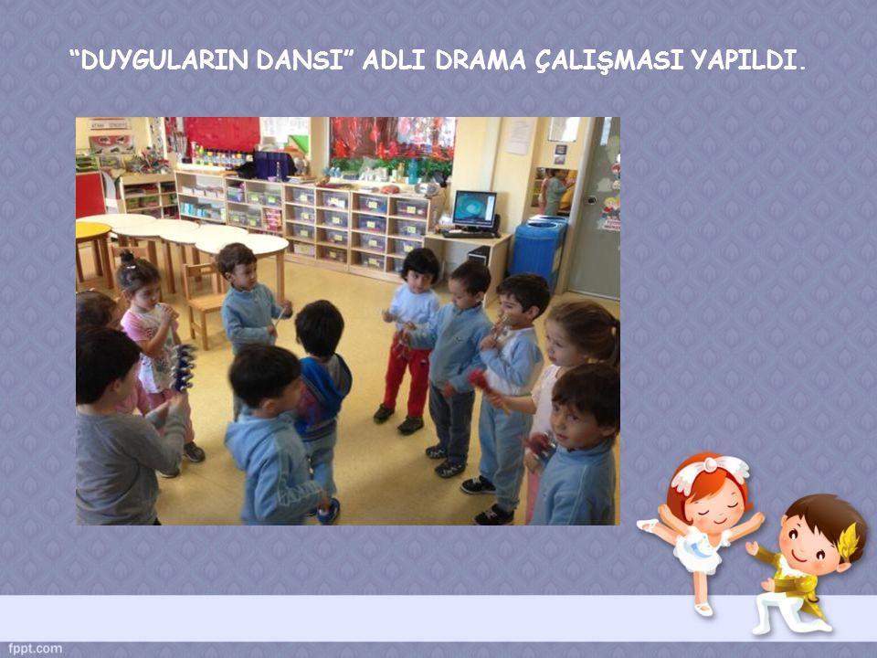 """""""DUYGULARIN DANSI"""" ADLI DRAMA ÇALIŞMASI YAPILDI."""