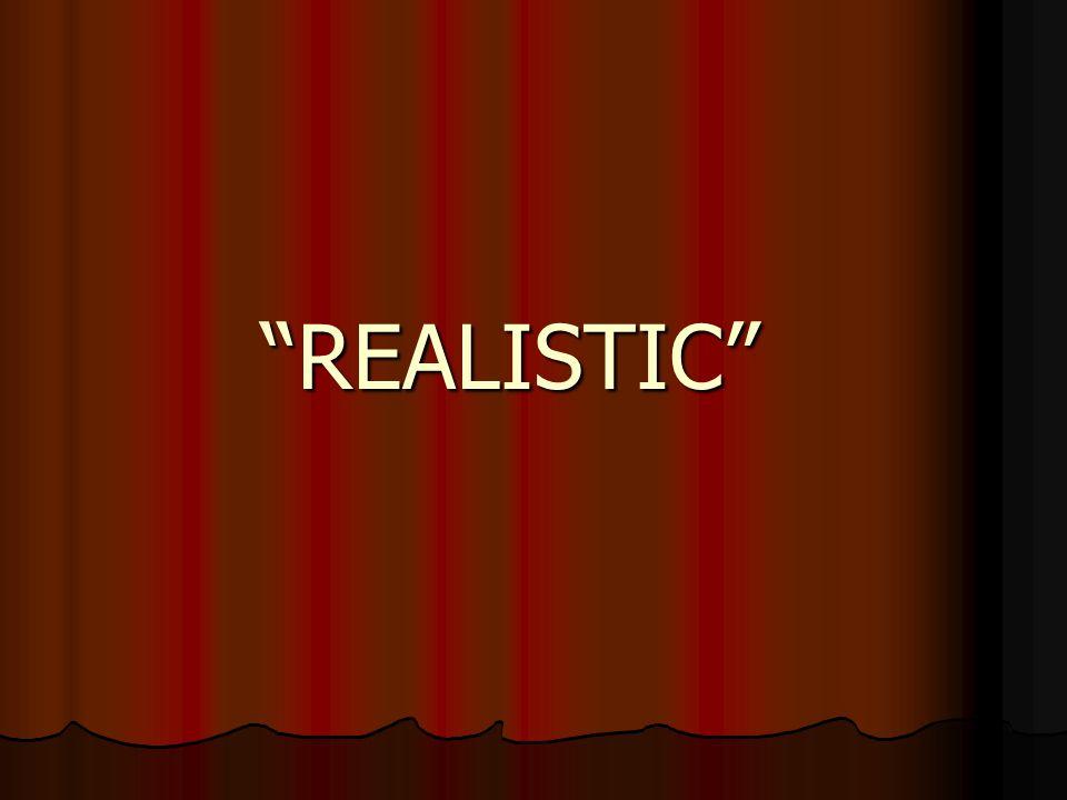 """REALISTIC"""