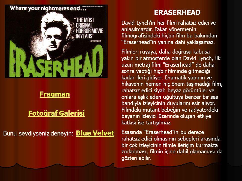 """ERASERHEAD David Lynch'in her filmi rahatsız edici ve anlaşılmazdır. Fakat yönetmenin filmografisindeki hiçbir film bu bakımdan """"Eraserhead""""in yanına"""