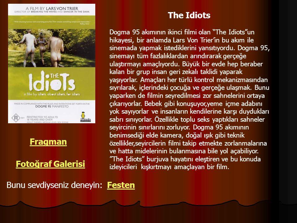 """The Idiots Dogma 95 akımının ikinci filmi olan """"The Idiots""""un hikayesi, bir anlamda Lars Von Trier'in bu akım ile sinemada yapmak istediklerini yansıt"""