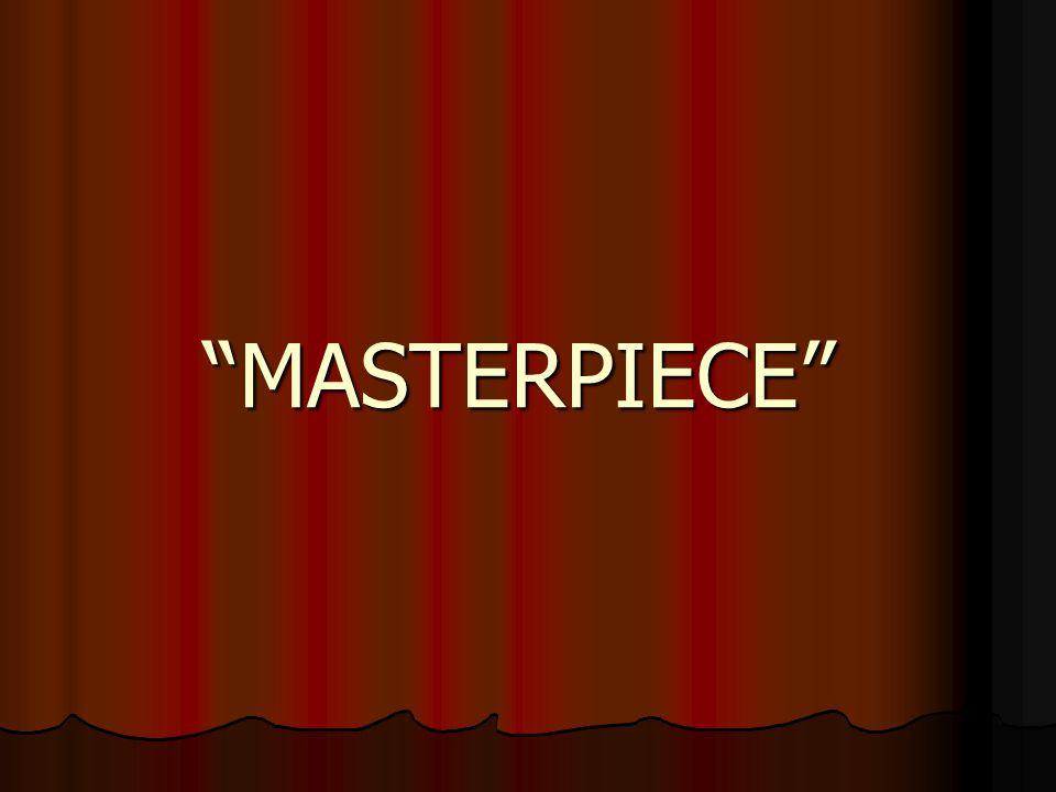 """MASTERPIECE"""