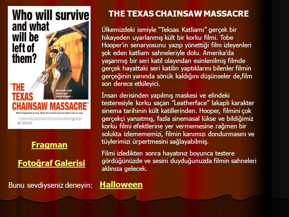 """THE TEXAS CHAINSAW MASSACRE Ülkemizdeki ismiyle """"Teksas Katliamı"""" gerçek bir hikayeden uyarlanmış kült bir korku filmi. Tobe Hooper'ın senaryosunu yaz"""
