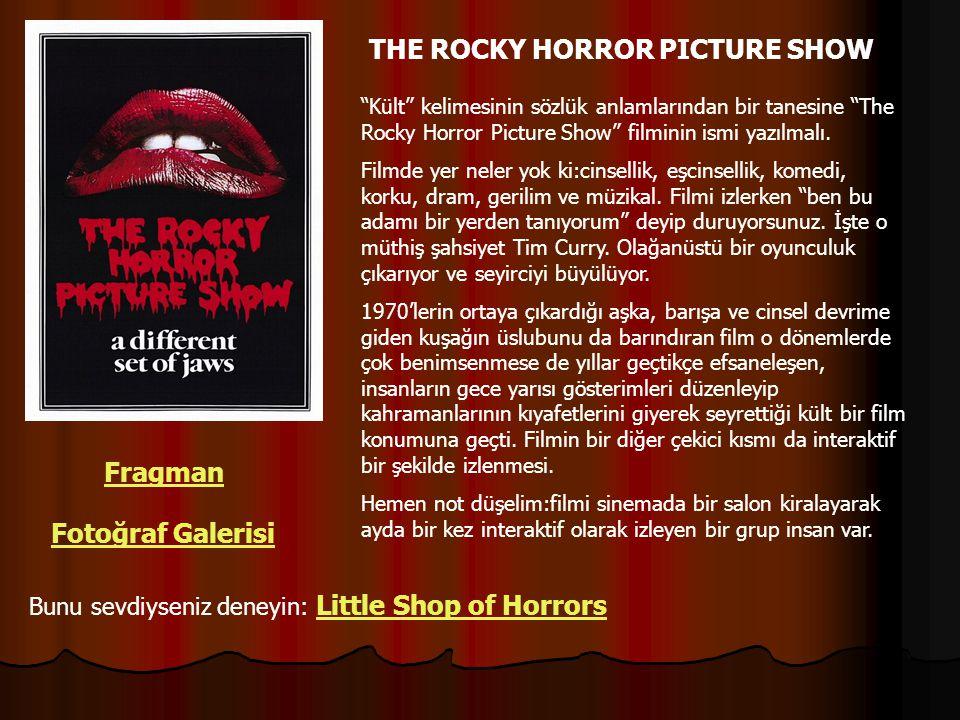 """THE ROCKY HORROR PICTURE SHOW """"Kült"""" kelimesinin sözlük anlamlarından bir tanesine """"The Rocky Horror Picture Show"""" filminin ismi yazılmalı. Filmde yer"""