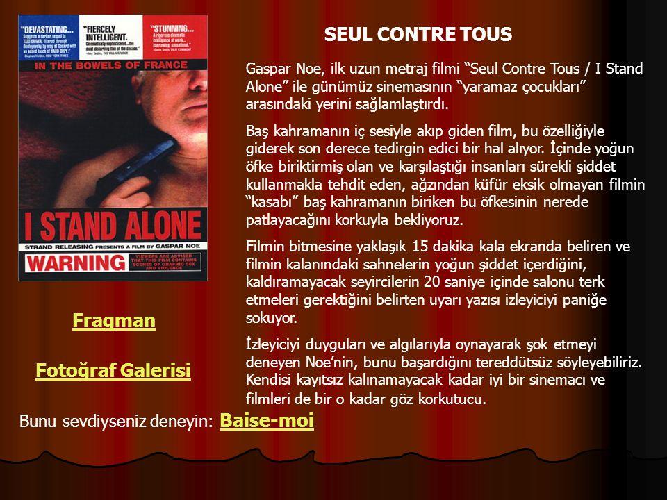 """SEUL CONTRE TOUS Fragman Fotoğraf Galerisi Bunu sevdiyseniz deneyin: Baise-moi Gaspar Noe, ilk uzun metraj filmi """"Seul Contre Tous / I Stand Alone"""" il"""