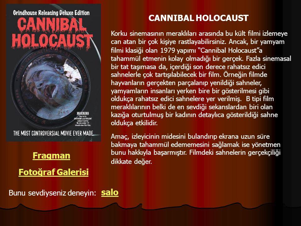 CANNIBAL HOLOCAUST Fragman Fotoğraf Galerisi Bunu sevdiyseniz deneyin: salo Korku sinemasının meraklıları arasında bu kült filmi izlemeye can atan bir