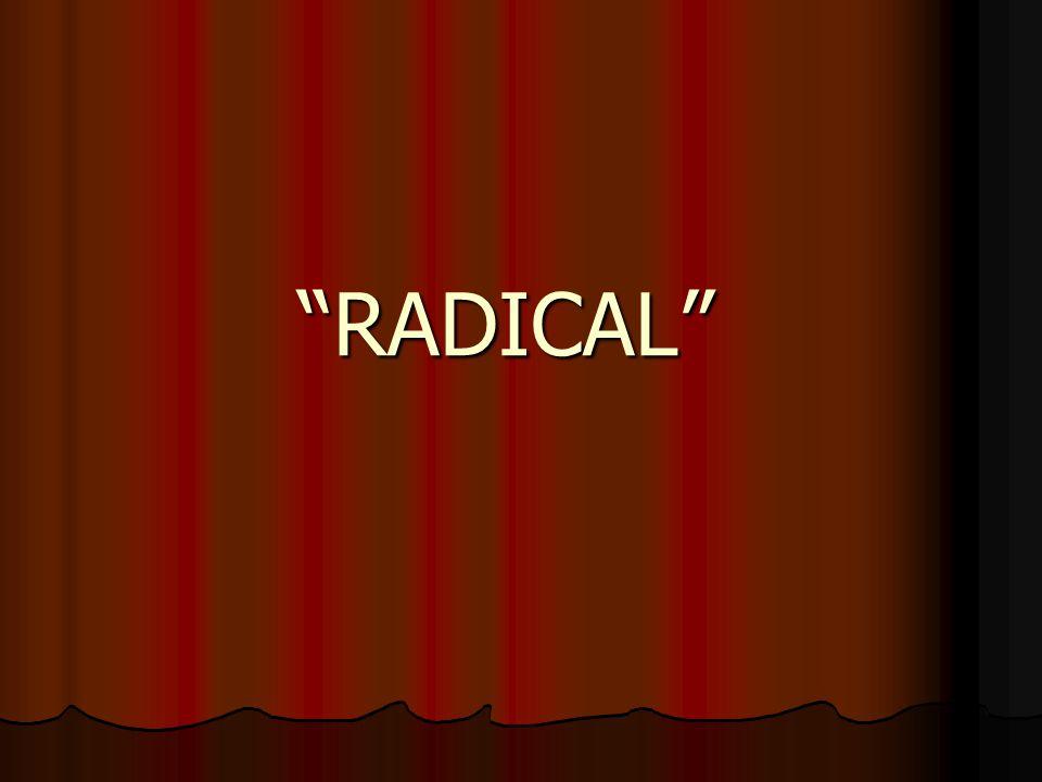 """RADICAL"""