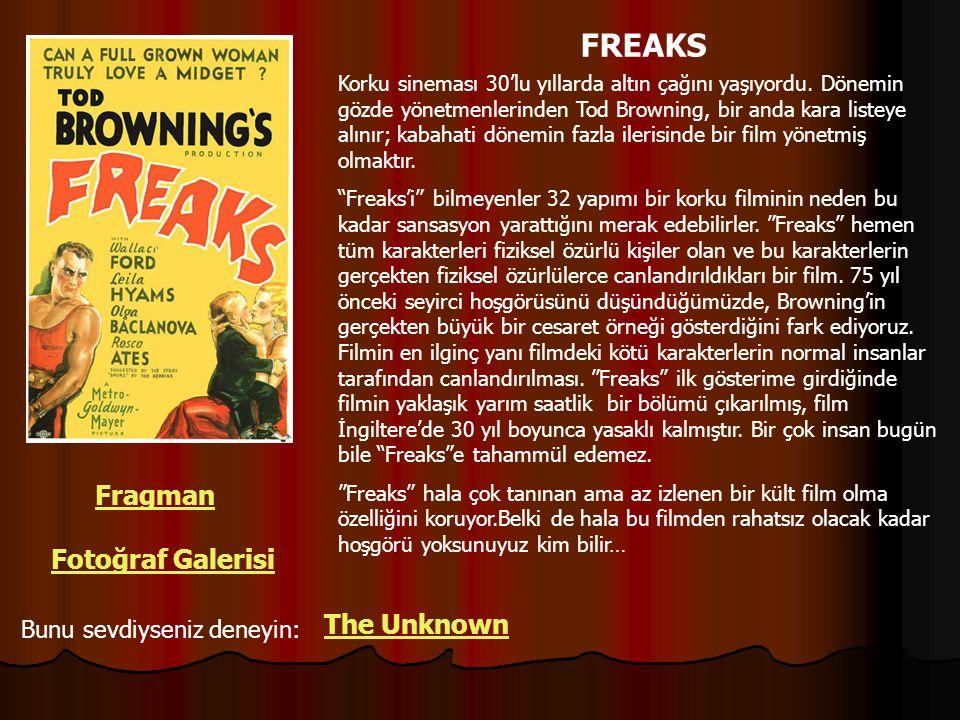 FREAKS Korku sineması 30'lu yıllarda altın çağını yaşıyordu. Dönemin gözde yönetmenlerinden Tod Browning, bir anda kara listeye alınır; kabahati dönem
