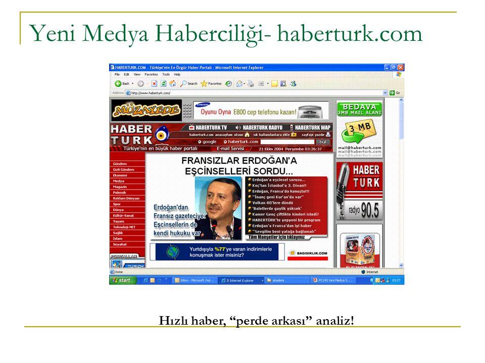 """Yeni Medya Haberciliği- haberturk.com Hızlı haber, """"perde arkası"""" analiz!"""