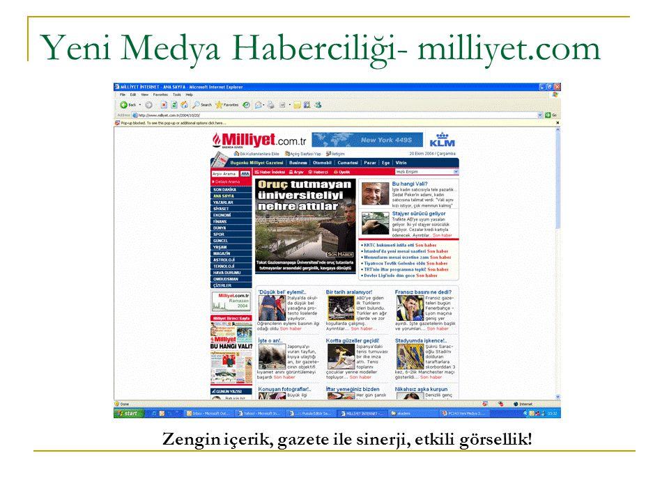 Yeni Medya Haberciliği- milliyet.com Zengin içerik, gazete ile sinerji, etkili görsellik!