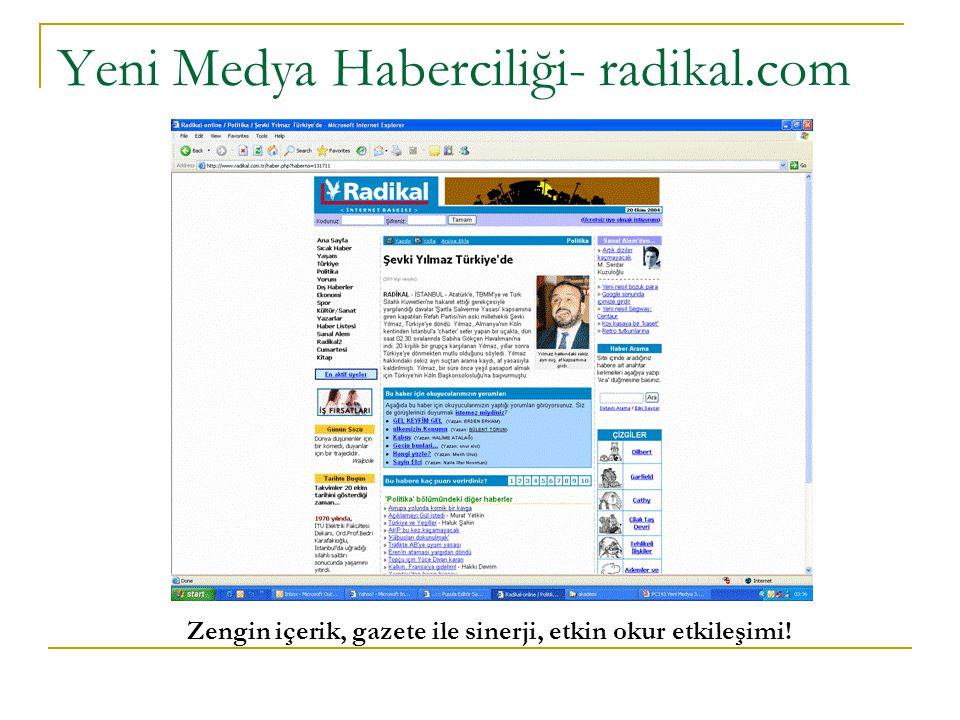 Yeni Medya Haberciliği- radikal.com Zengin içerik, gazete ile sinerji, etkin okur etkileşimi!