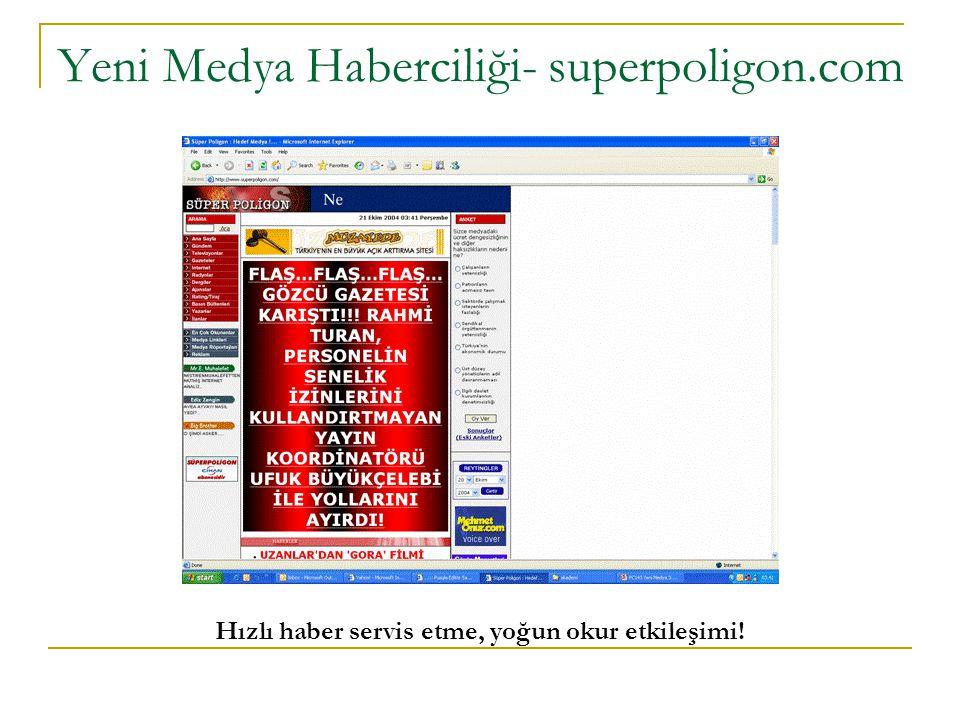 Yeni Medya Haberciliği- superpoligon.com Hızlı haber servis etme, yoğun okur etkileşimi!
