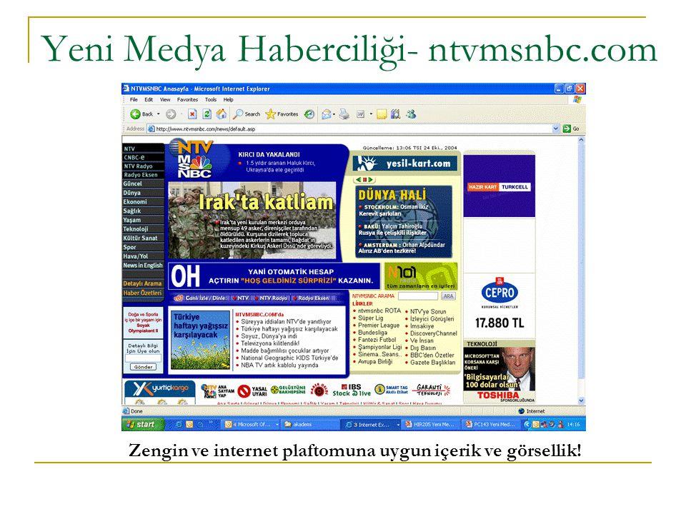 Yeni Medya Haberciliği- ntvmsnbc.com Zengin ve internet plaftomuna uygun içerik ve görsellik!