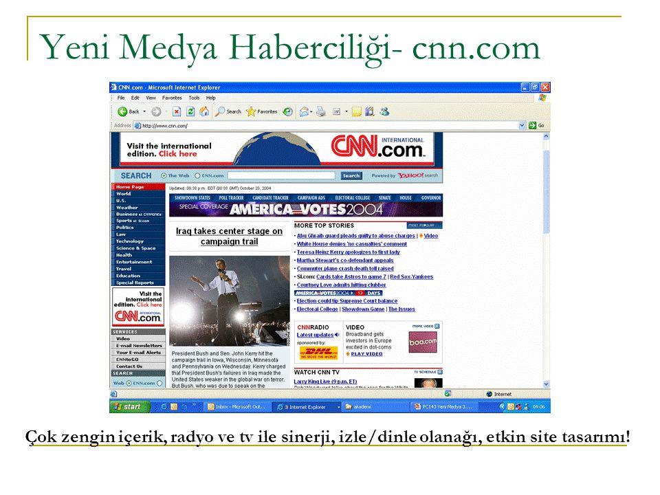 Yeni Medya Haberciliği- cnn.com Çok zengin içerik, radyo ve tv ile sinerji, izle/dinle olanağı, etkin site tasarımı!