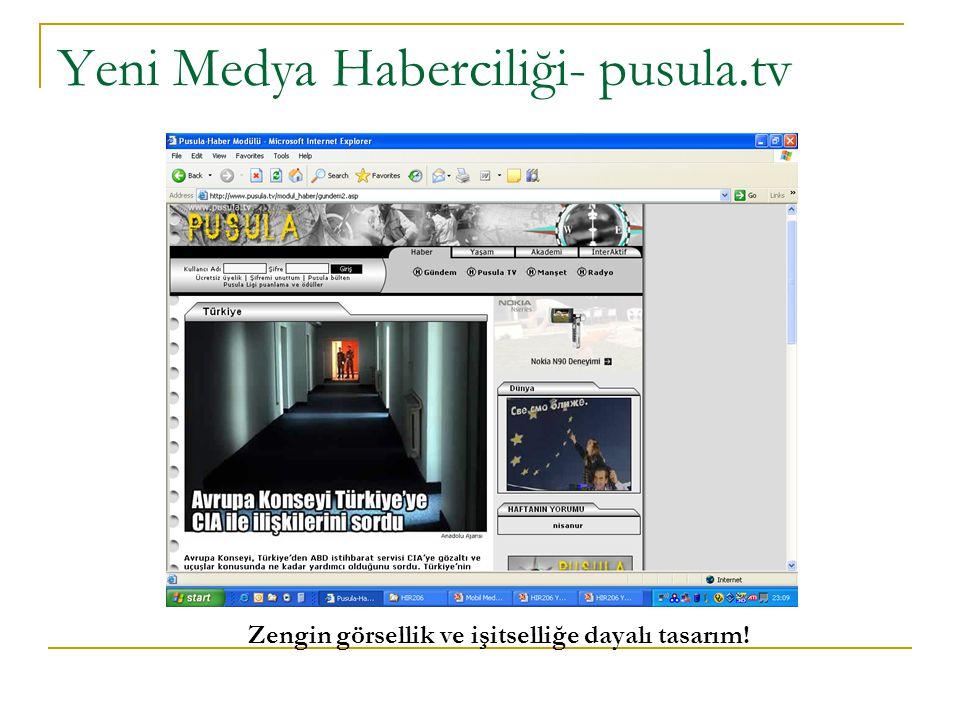 Yeni Medya Haberciliği- pusula.tv Zengin görsellik ve işitselliğe dayalı tasarım!
