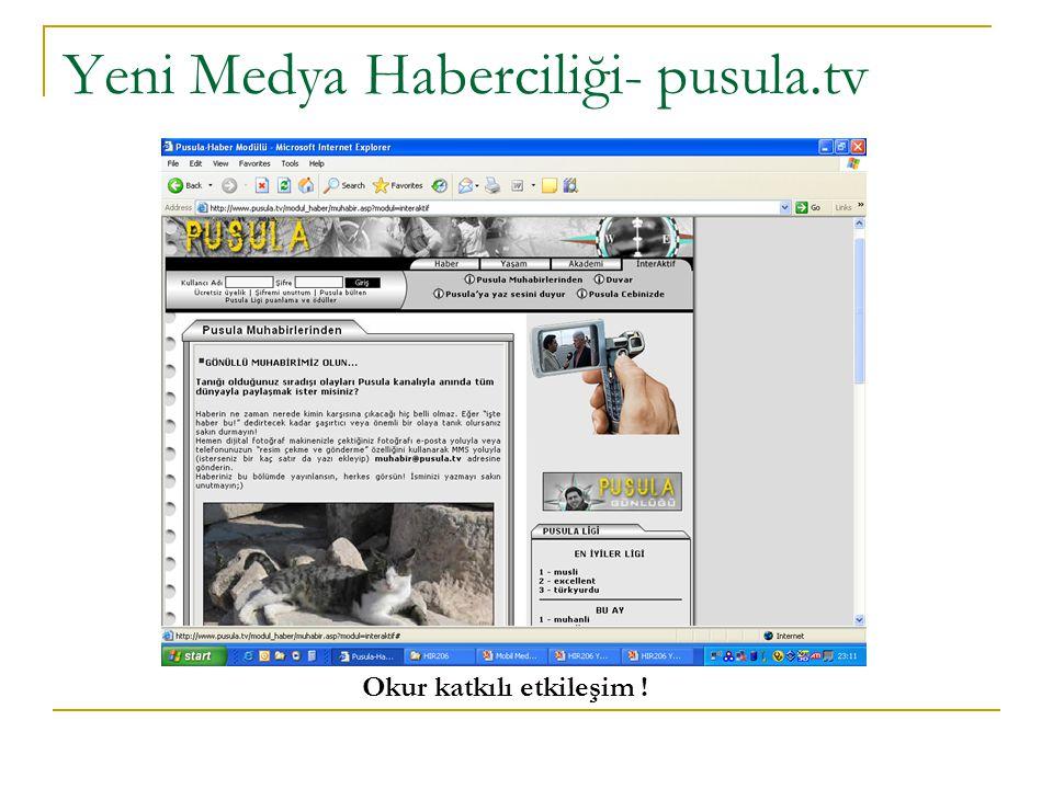 Yeni Medya Haberciliği- pusula.tv Okur katkılı etkileşim !