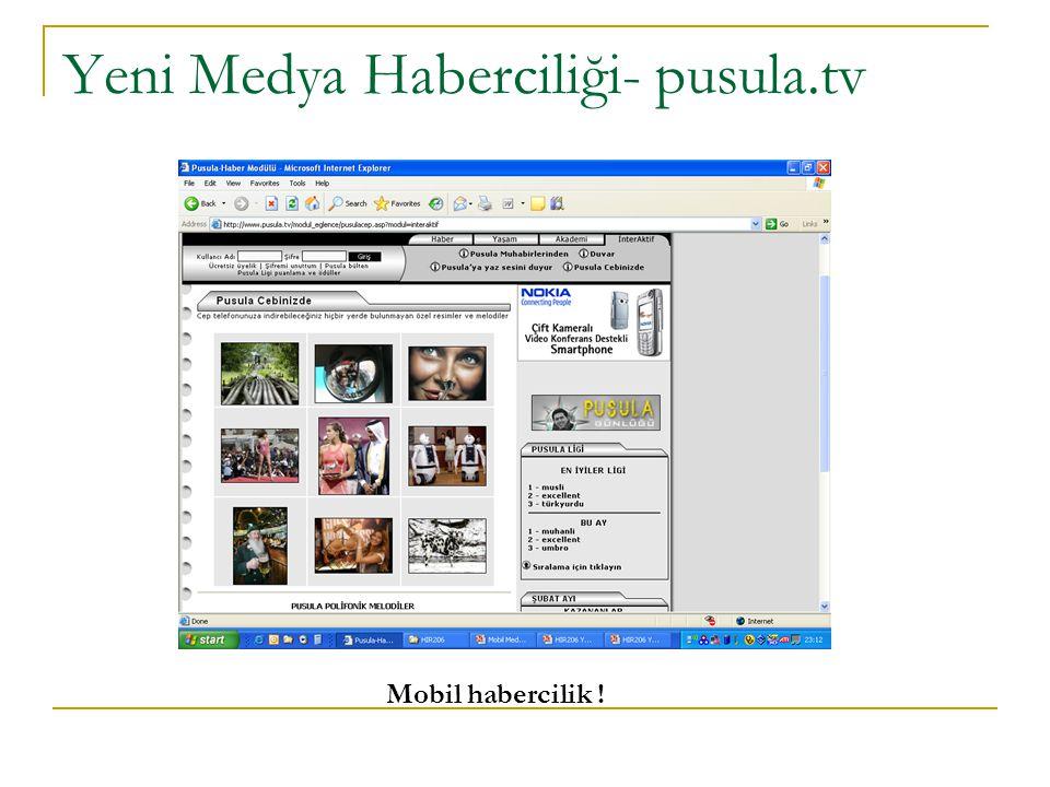 Yeni Medya Haberciliği- pusula.tv Mobil habercilik !