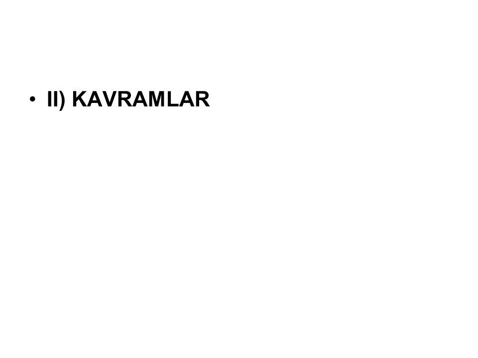 •II) KAVRAMLAR