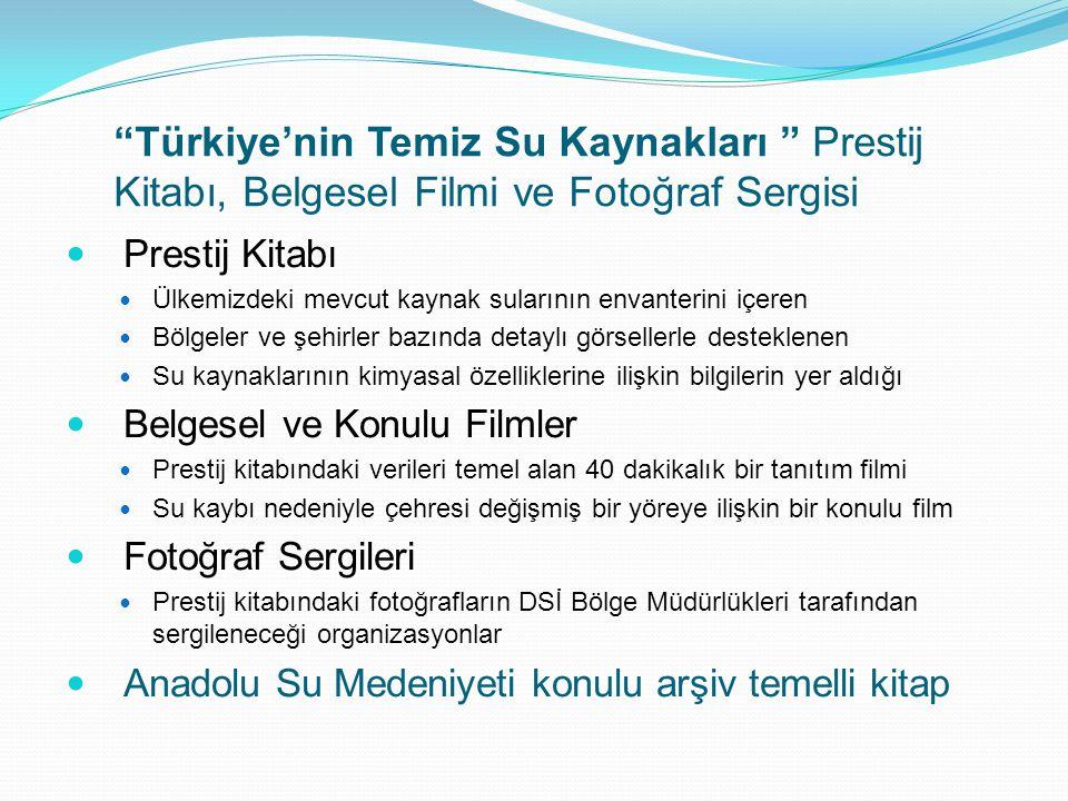 """""""Türkiye'nin Temiz Su Kaynakları """" Prestij Kitabı, Belgesel Filmi ve Fotoğraf Sergisi  Prestij Kitabı  Ülkemizdeki mevcut kaynak sularının envanteri"""