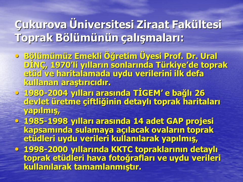 Çukurova Üniversitesi Ziraat Fakültesi Toprak Bölümünün çalışmaları: • Bölümümüz Emekli Öğretim Üyesi Prof. Dr. Ural DİNÇ, 1970'li yılların sonlarında