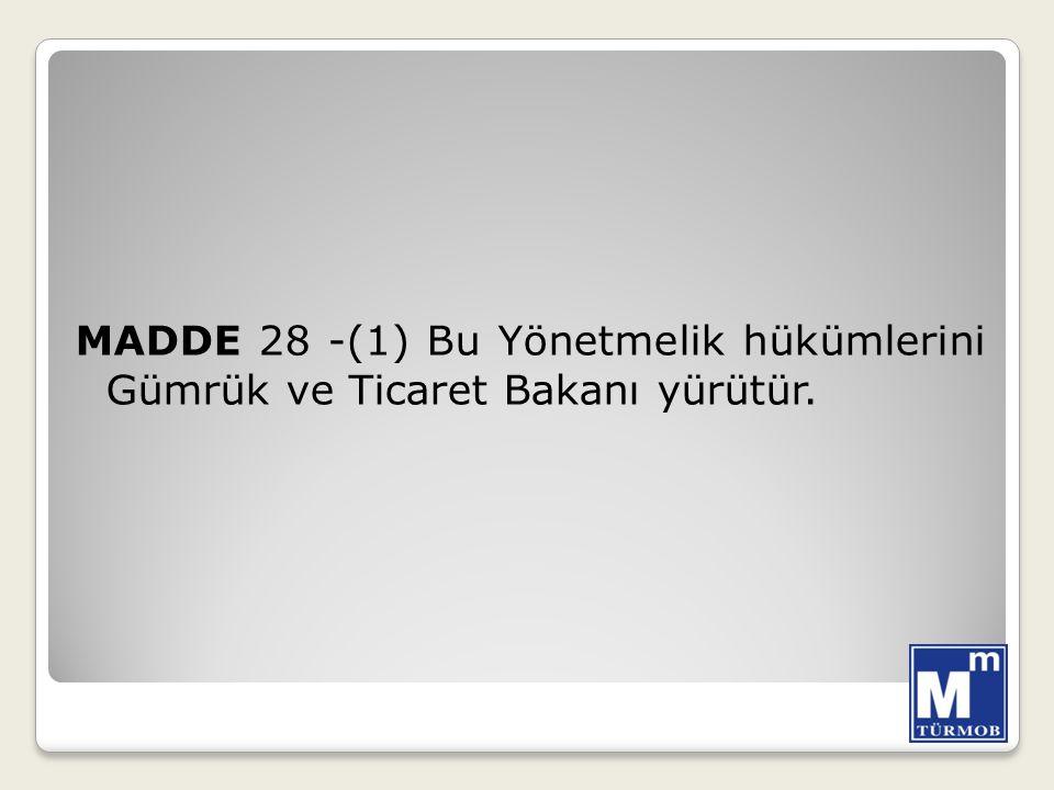 MADDE 28 -(1) Bu Yönetmelik hükümlerini Gümrük ve Ticaret Bakanı yürütür.