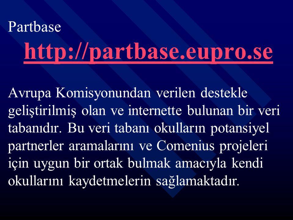 Partbase http://partbase.eupro.se Avrupa Komisyonundan verilen destekle geliştirilmiş olan ve internette bulunan bir veri tabanıdır. Bu veri tabanı ok