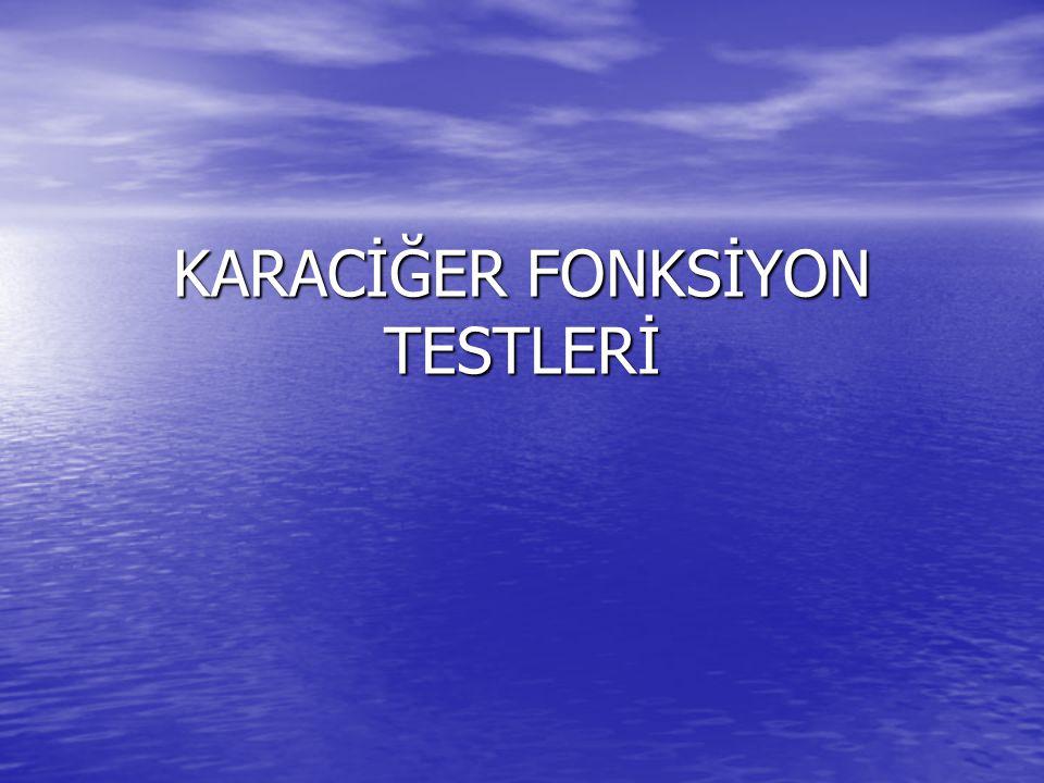 KARACİĞER FONKSİYON TESTLERİ