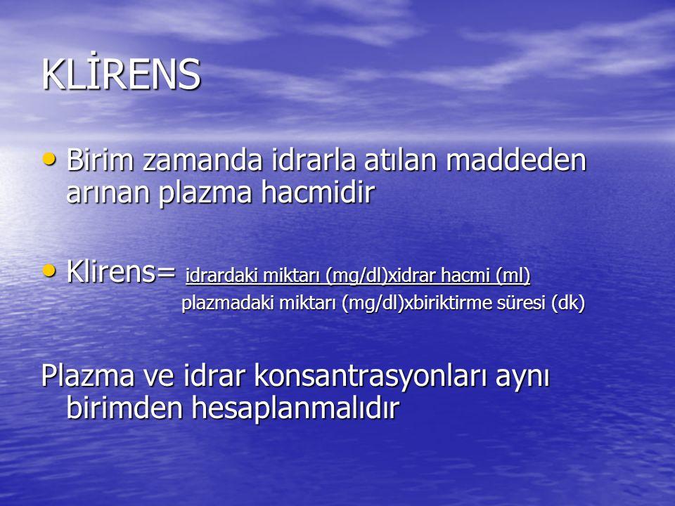 KLİRENS • Birim zamanda idrarla atılan maddeden arınan plazma hacmidir • Klirens= idrardaki miktarı (mg/dl)xidrar hacmi (ml) plazmadaki miktarı (mg/dl