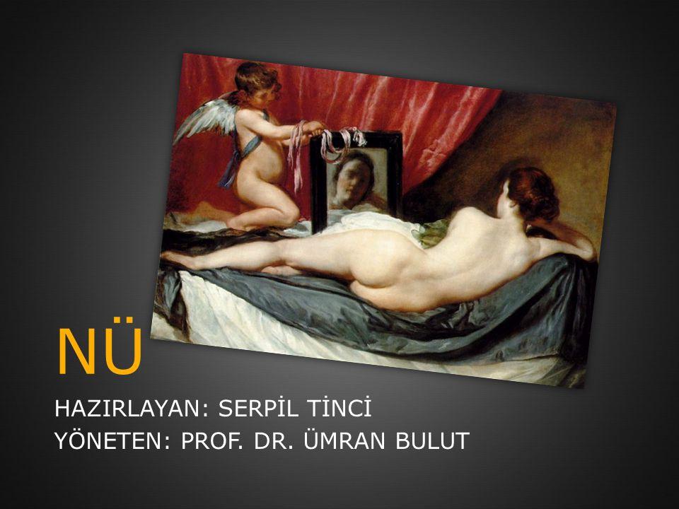 NÜ HAZIRLAYAN: SERPİL TİNCİ YÖNETEN: PROF. DR. ÜMRAN BULUT