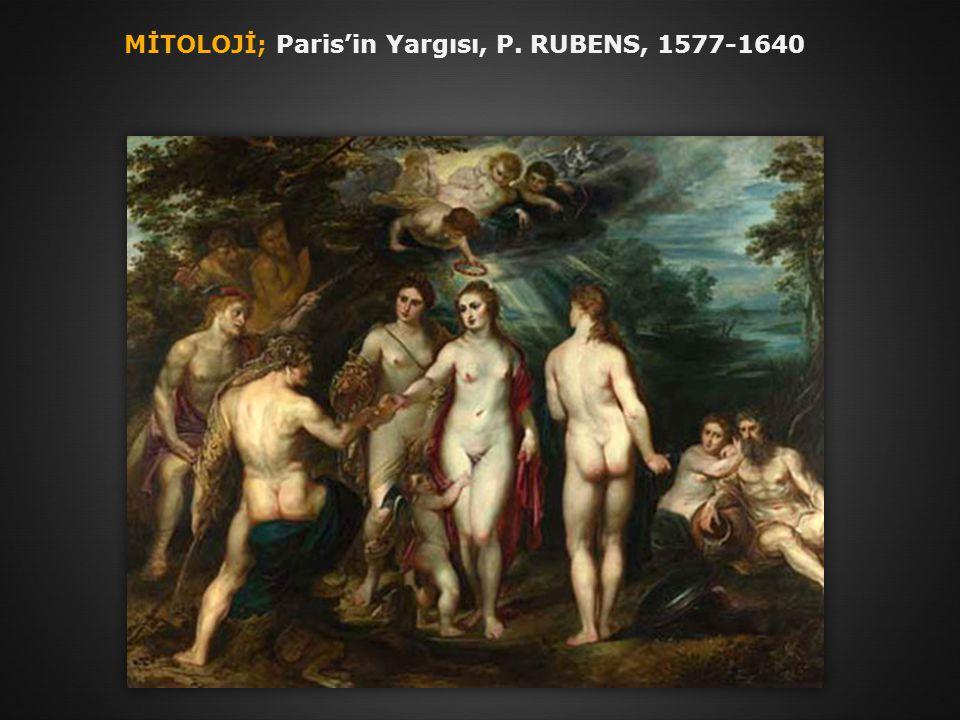 MİTOLOJİ; Paris'in Yargısı, P. RUBENS, 1577-1640