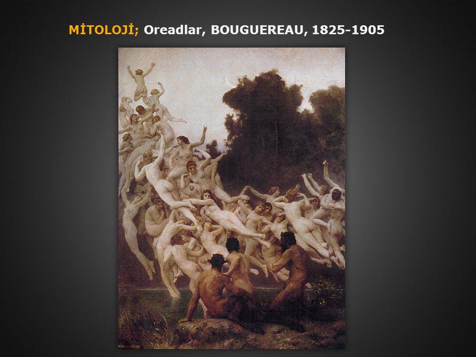 MİTOLOJİ; Oreadlar, BOUGUEREAU, 1825-1905