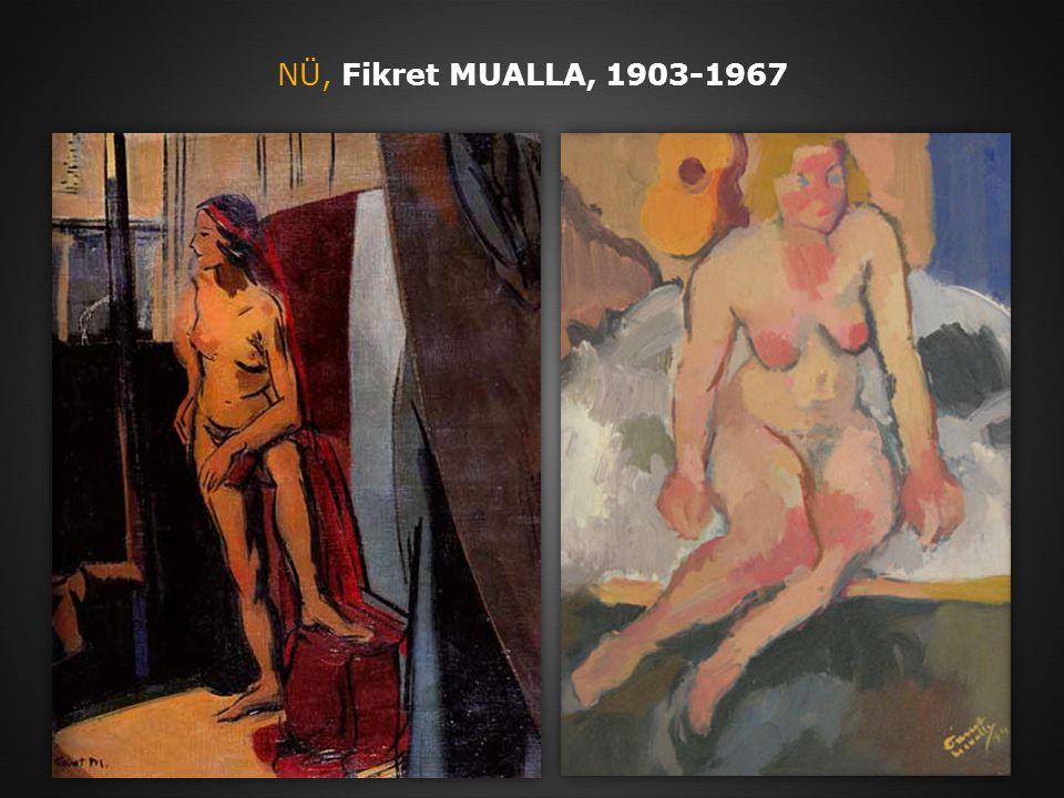 NÜ, Fikret MUALLA, 1903-1967