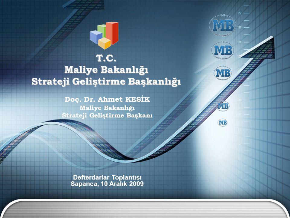 T.C. Maliye Bakanlığı Strateji Geliştirme Başkanlığı Doç. Dr. Ahmet KESİK Maliye Bakanlığı Strateji Geliştirme Başkanı Defterdarlar Toplantısı Sapanca
