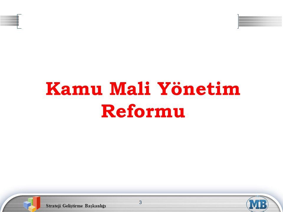 Strateji Geliştirme Başkanlığı 44 Bütçe reformları üç temel amaç üzerine oturmaktadır.