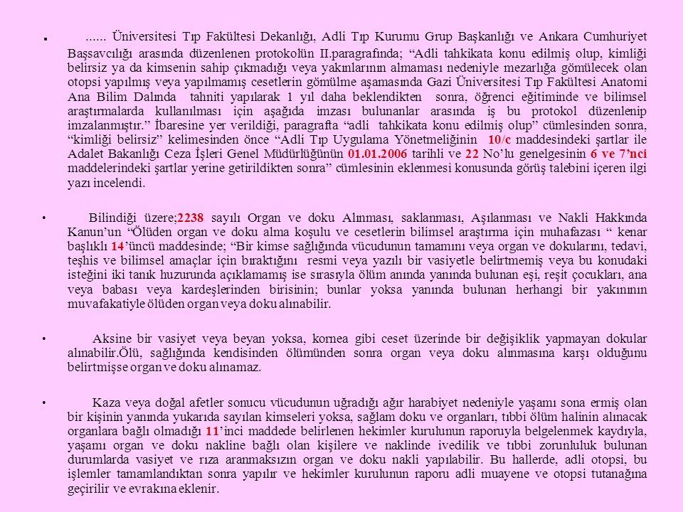....... Üniversitesi Tıp Fakültesi Dekanlığı, Adli Tıp Kurumu Grup Başkanlığı ve Ankara Cumhuriyet Başsavcılığı arasında düzenlenen protokolün II.para