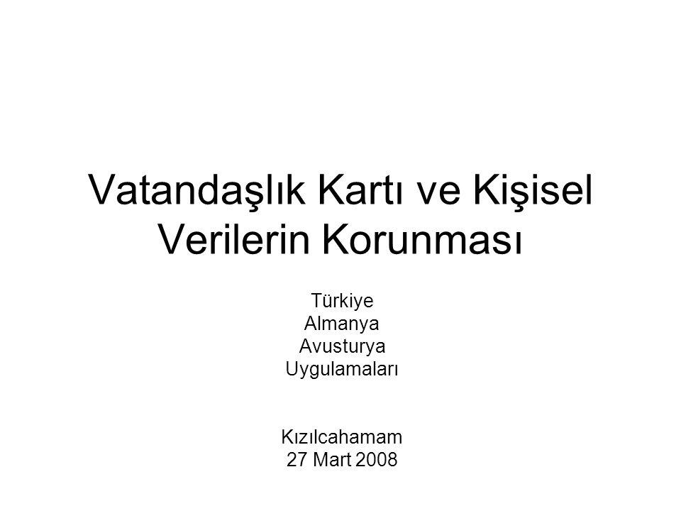 Vatandaşlık Kartı ve Kişisel Verilerin Korunması Türkiye Almanya Avusturya Uygulamaları Kızılcahamam 27 Mart 2008