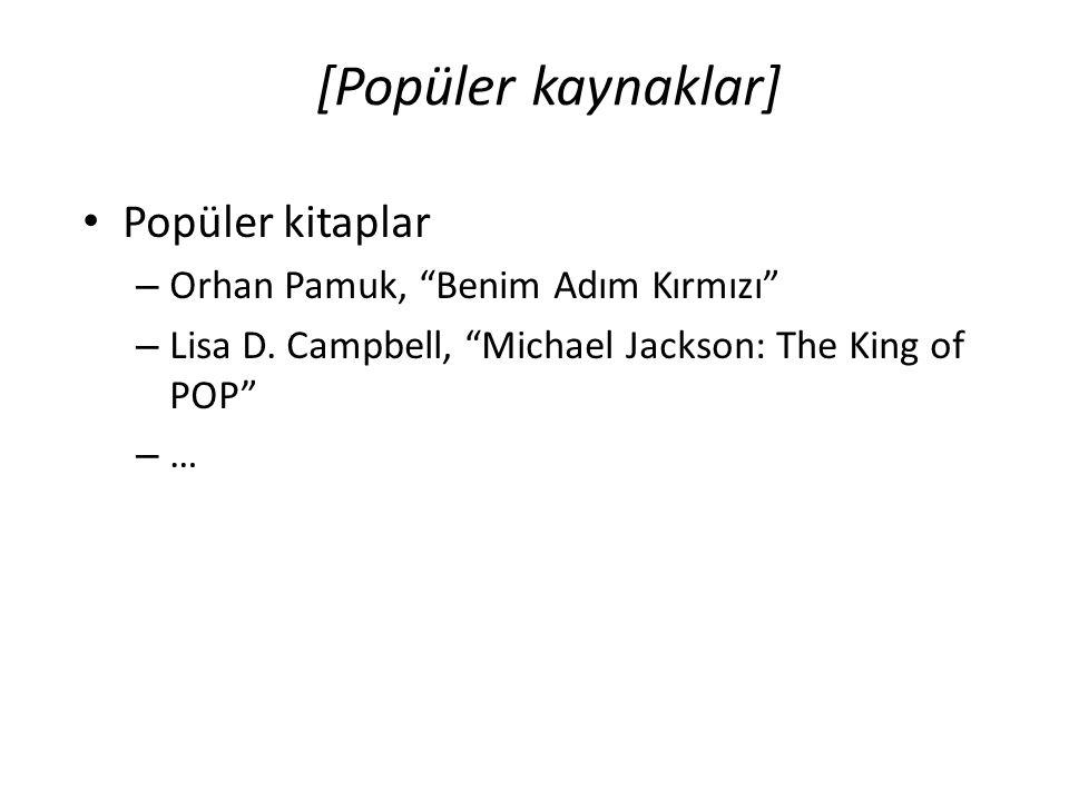 """[Popüler kaynaklar] • Popüler kitaplar – Orhan Pamuk, """"Benim Adım Kırmızı"""" – Lisa D. Campbell, """"Michael Jackson: The King of POP"""" – …"""