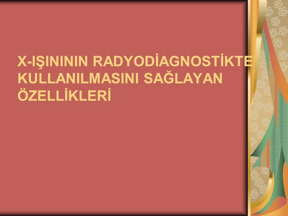 RÖNTGEN CİHAZLARI ve FİZİK PRENSİPLERİ 10 Dr. Gülçin Dilmen