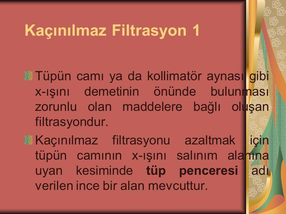 FİLTRASYON 2 Diagnostik radyolojide filtreleme iki türlüdür.