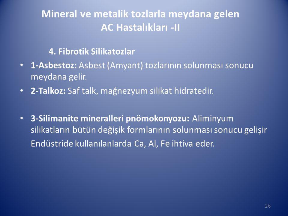4. Fibrotik Silikatozlar • 1-Asbestoz: Asbest (Amyant) tozlarının solunması sonucu meydana gelir. • 2-Talkoz: Saf talk, mağnezyum silikat hidratedir.