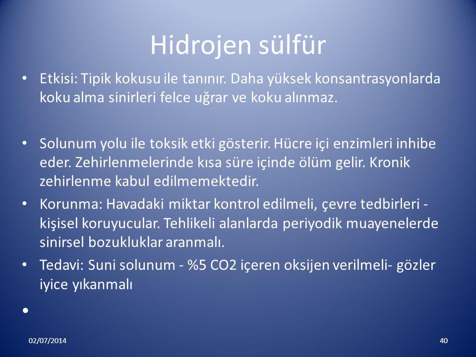Hidrojen sülfür • Etkisi: Tipik kokusu ile tanınır. Daha yüksek konsantrasyonlarda koku alma sinirleri felce uğrar ve koku alınmaz. • Solunum yolu ile